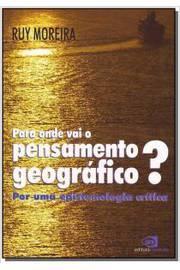 Para Onde Vai o Pensamento Geográfico?: Por Uma Epistemologia Crítica