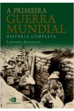 A Primeira Guerra Mundial - História Completa