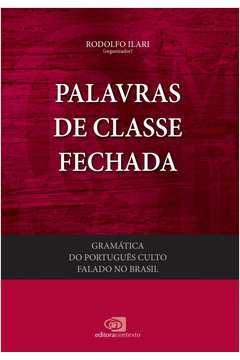 Palavras de Classe Fechada - Vol.4 - Colecão Gramática do Português Culto Falado no Brasil