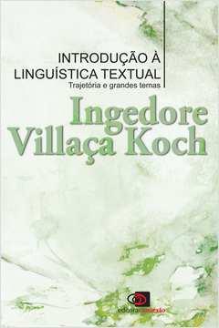 Introducão À Linguística Textual: Trajetória e Grandes Temas