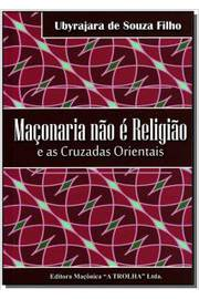 MACONARIA NAO E RELIGIAO E AS CRUZADAS ORIENTAIS