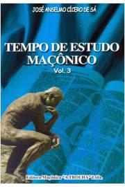 TEMPO DE ESTUDO MACONICO - VOL. 03