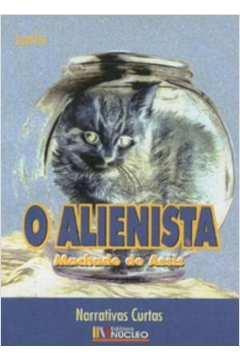 O Alienista - Narrativas Curtas