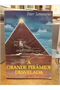 Grande Piramide Desvelada, A