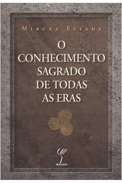 CONHECIMENTO SAGRADO DE TODAS AS ERAS, O