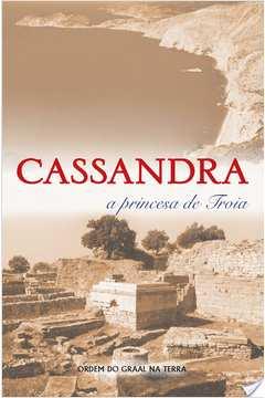 Cassandra -  a Princesa de Tróia