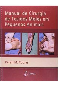 MANUAL DE CIRURGIA DE TECIDOS MOLES EM PEQUENOS ANIMAIS