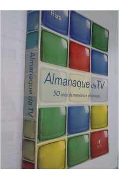 Almanaque da Tv - 50 Anos de Memória e Informação