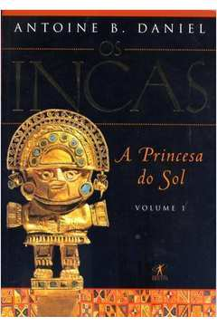 Os Incas a Princesa do Sol Volume 1
