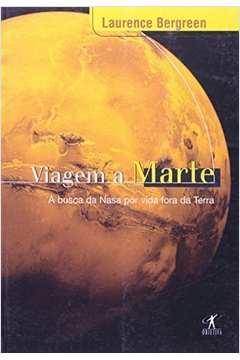 Viagem a Marte - a Busca da Nasa por Vida Fora da Terra