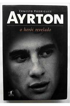 Ayrton - O Herói Revelado