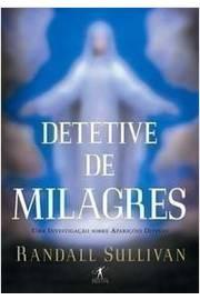Detetive de Milagres uma Investigação Sobre Aparições Divinas