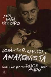 Romantico, Sedutor e Anarquista