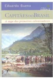 Capitães do Brasil: a Saga dos Primeiros Colonizadores (col. Brasilis Vol. 3)