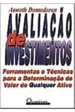 Avaliação de Investimentos - Ferramentas e Técnicas para a Determinaçã