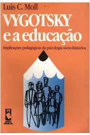 Vygotsky e a Educação: Implicações Pedagógicas da Psicologia Sócio-histórica