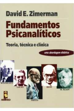 Fundamentos Psicanalíticos - Teoria, Técnica e Clínica
