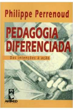 Pedagogia Diferenciada: das Intenções À Ação
