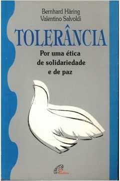 Tolerancia Por Uma Etica De Solidariedade E De Paz