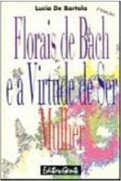 Florais de Bach e a Virtude de Ser Mulher