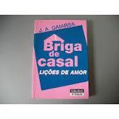 BRIGA DE CASAL - LICOES DE AMOR