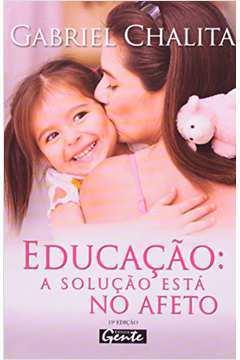 Educação: a Solução Está no Afeto 10ª Ed
