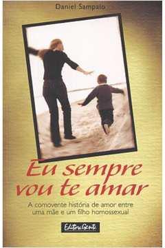 Eu Sempre Vou Te Amar, A Comovente Historia De Amor Entre Uma Mae E Um Filho Homossexual