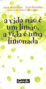 A Vida Não é um Limão, a Vida é uma Limonada