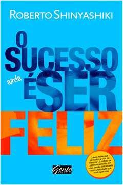 Sucesso e Ainda Ser Feliz