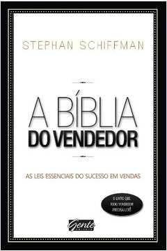 A Bíblia do Vendedor - Stephan Schiffman