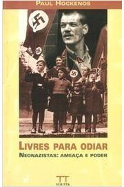 Livres para Odiar - Neonazistas: Ameaçã e Poder
