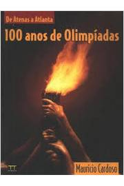 100 Anos de Olimpíadas de Atenas a Atlanta