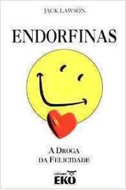 Endorfinas a Droga da Felicidade