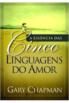 ESSENCIA DAS CINCO LINGUAGENS DO AMOR, A