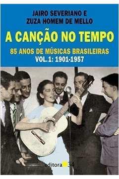 A Canção no Tempo - Volume 1: 1901 - 1957