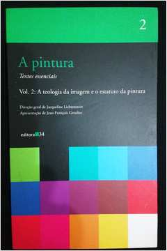 A Pintura: a Teologia da Imagem e o Estatuto da Pintura - Vol. 2