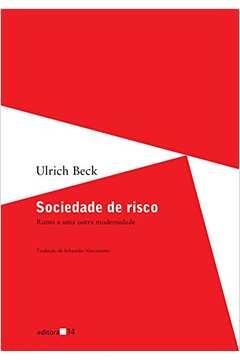 Sociedade de risco - Rumo a uma outra modernidade
