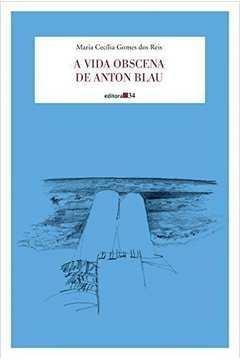 A Vida Obscena de Anton Blau
