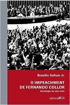 O Impeachment de Fernando Collor - Sociologia de uma Crise