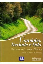 Livro: Caminho Verdade e Vida - Francisco Candido Xavier