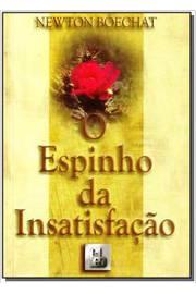 ESPINHO DA INSATISFACAO, O
