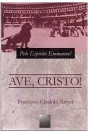 Ave, Cristo!: Episódios da História do Cristianismo no Século iii