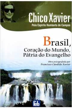 Brasil - Coraçao do Mundo Patria do Evangelho