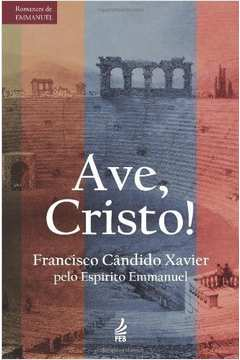 Ave, Cristo! Episódios da história do Cristianismo no Século III