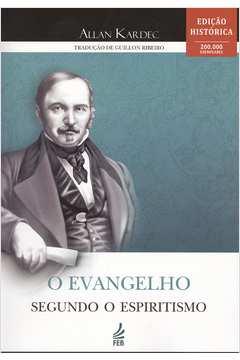 O Evangelho Segundo o Espiritismo - Ediçao Historia