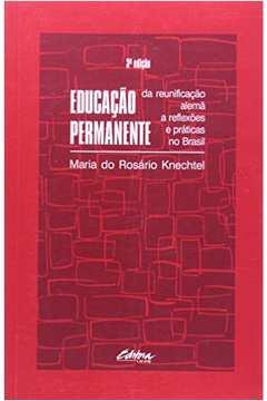 Educacão Permanente: Da Reunificacão Alemã a Reflexões e Práticas no Brasil