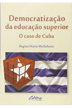 Democratizacão da Educacão Superior: O Caso de Cuba
