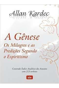 A Genese - os Milagres e as Predições Segundo o Espiritismo