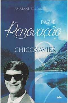 ddaf69ff1c2 Paz e Renovação. Chico Xavier