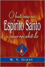 Livro o Batismo no Espírito Santos - Como Recebê -lo